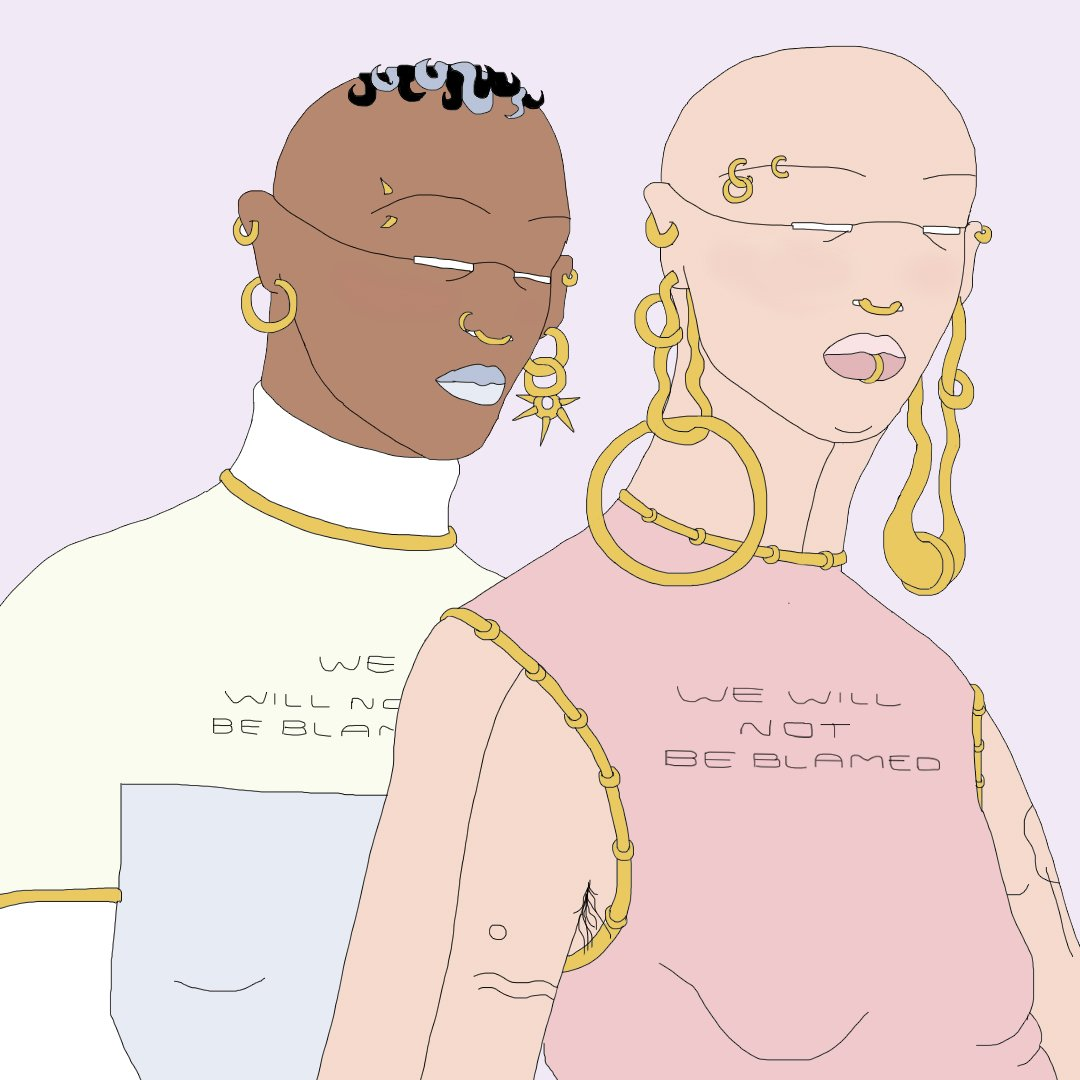 """Square digital illustration featuring two human figures from the chest upwards. The human character on the left has brown skin, a little black and lilac hair curls only on the top of their head. They wear gold hoop earrings and face piercing jewellery. They have a turtleneck long sleeve top on with lime pale green, light blue grey and white with gold details. Their top reads: """"we will not be blamed"""". The second human character to the right has no hair, large gold hoop earrings and face jewellery. They wear a pink sleeveless top with gold edge detail and the text also reads: """" we will not be blamed"""". They have tattoos on their arms and slight underarm hair peeking out from their top."""